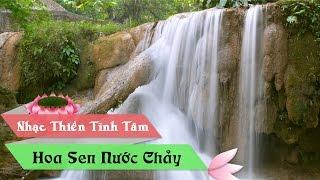 Ngắm Cảnh nghe Nhạc Thiền - Hoa sen nước chảy - Hãy Dành Vài Phút để nghe Nhạc Thiền Tịnh Tâm
