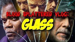 Glass (2019) - Blood Splattered Vlog (Thriller Movie Review)