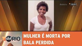 Mulher é morta por bala perdida na Baixada Fluminense