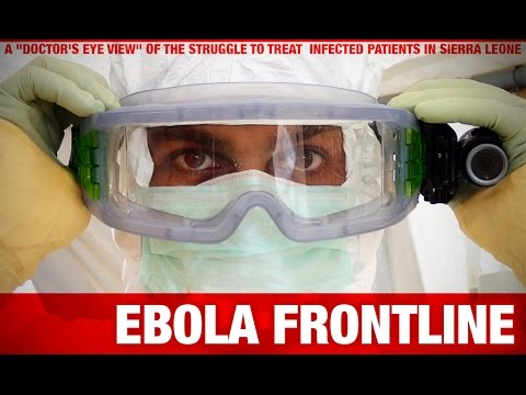Ebola Frontline: an unprecedented, doctor's-eye view documentary on the epidemic