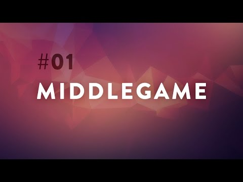 The Middlegame #01
