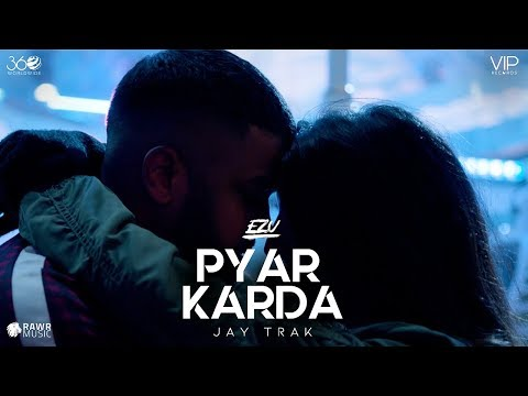 Ezu | Pyar Karda | Jay Trak | Official Video | Latest Punjabi Songs | VIP Records