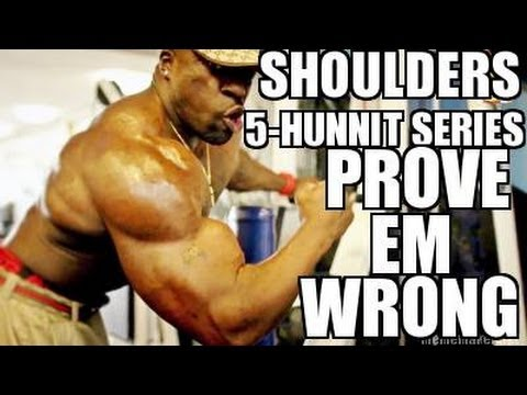 "Kali Muscle - SHOULDERS (5-HUNNIT SERIES) ""PROVE EM WRONG"""