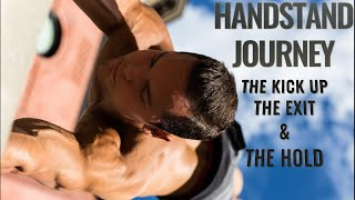 HANDSTAND JOURNEY - PART 2 | Kick up, Exit & Hold