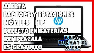 HP,  LAPTOPS Y ESTACIONES MOVILES RIESGO EN BATERIAS