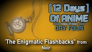 12 Days Of Anime: The Enigmatic Flashbacks - Noir | Day 4
