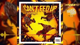 """download lagu Bad Royale Ft. Dynamite - Can't Fed Up """"2018 gratis"""