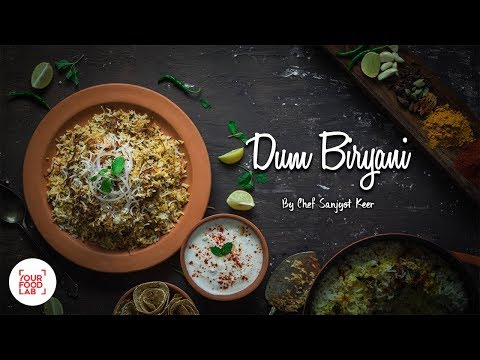 Chicken Dum Biryani Recipe | Hyderabadi Chicken BIryani | Chef Sanjyot Keer | Your Food Lab