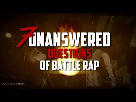 7 Unanswered Questions of Battle Rap