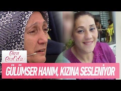 Gülümser Hanım, kızına sesleniyor - Esra Erol'da 22 Ocak 2018