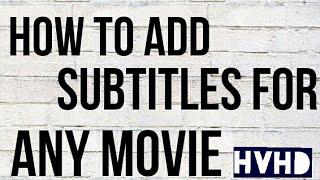 How to add subtitles to any movie - EASIEST WAY!
