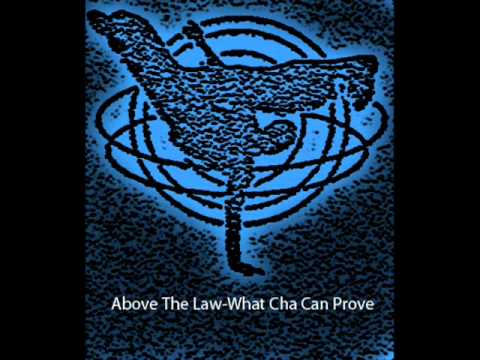 Above The Law - What Cha Can Prove