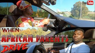WHEN AFRICAN PARENTS DRIVE