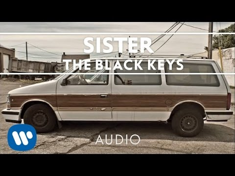 The Black Keys - Sister [audio] video