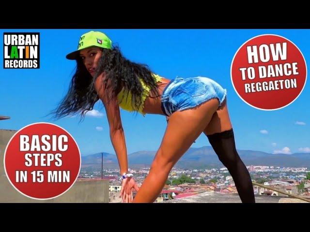 COMO SE BAILE EL REGGAETON? BASIC STEPS IN 15 MIN ► REGGAETON CHOREOGRAPHY ► HOW TO DANCE  REGGAETON