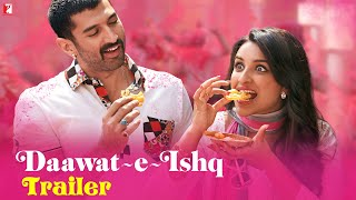 Daawat-e-Ishq  Official Trailer ft. Aditya Roy Kapur and Parineeti Chopra