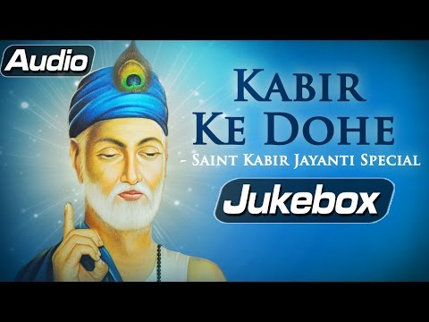 Kabir Ke Dohe - Devotional Hit Songs - Saint Kabir Song Collection...