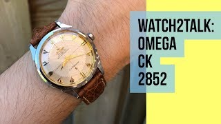 Watch2Talk - Omega CK 2852 model - One of the nicest Omega Constellation