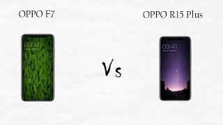 OPPO F7 (128GB)  Vs  OPPO R15 Plus (128GB)