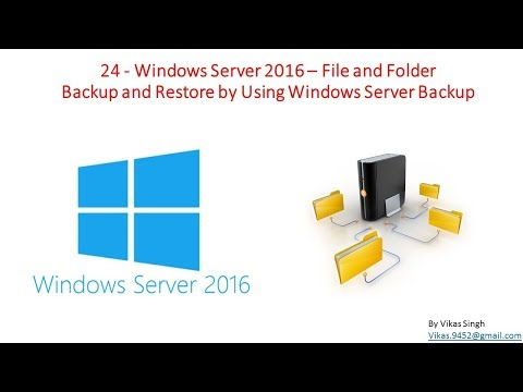 24 - Windows Server 2016 –  File Server (File and Folder) Backup & Restore by Windows Server Backup