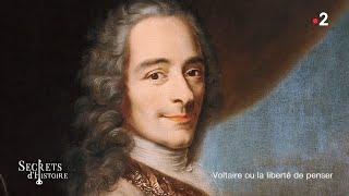 Secrets d'histoire - Voltaire ou la liberté de penser