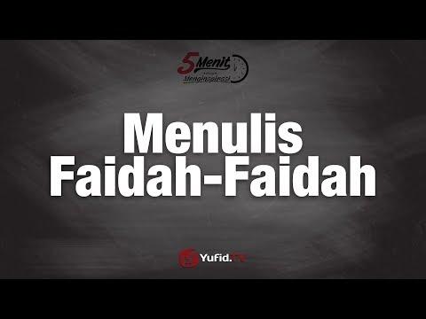 Menulis Faidah-Faidah - Ustadz Dr. Syafiq Riza Basalamah, MA