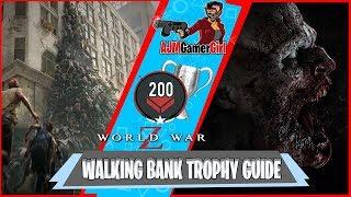 WWZ THE GAME: WALKING BANK TROPHY GUIDE
