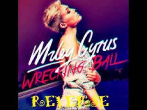 Miley Cyrus-wrecking Ball!! Reverse/al Contrario!!