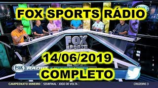 FOX SPORTS RÁDIO 14/06/2019 - FSR COMPLETO