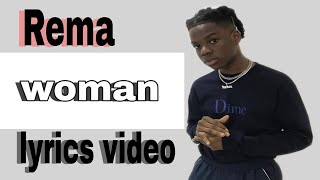 Rema -woman (lyrics video )