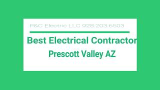 Best Electrical Contractor Prescott Valley AZ 928 203 6503