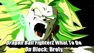 Dragon Ball FighterZ What To Do On Block:Broly