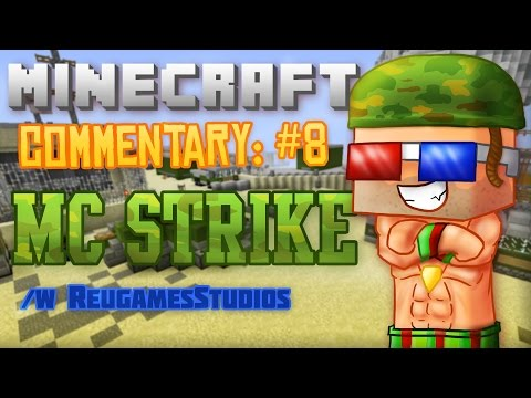 Minecraft Commentary-MC STRIKE!!! /w ReuGamesStudios
