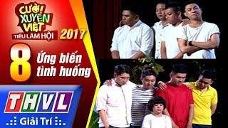 THVL | Cười xuyên Việt – Tiếu lâm hội 2017: Tập 8 – Ứng biến tình huống