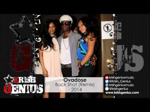 Ovadose – Back Shot (remix) December 2014 | Reggae, Dancehall, Bashment