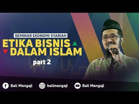 Seminar: Etika Bisnis Dalam Islam (Part II-Tanya Jawab) - Ustadz Dr. Muhammad Arifin Badri, MA