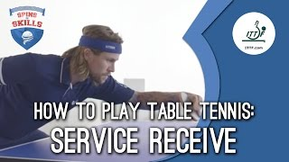 How to play table tennis - Service Receive