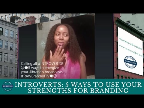 Introverts: 5 Ways To Use Your Strengths For Branding & Broadcasts