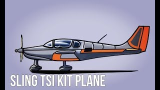 The Cost To Build A Sling TSi Airplane OR Any Experimental Airplane