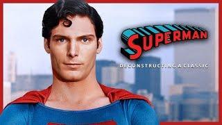 Superman (1978) - Deconstructing A Classic