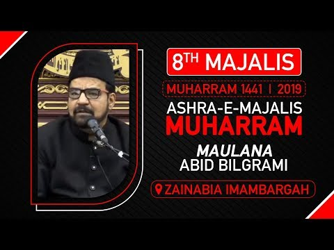 8th Majlis | Maulana Abid Bilgarmi | Zainabia Imambada | 8th Muharram 1441 Hijri | 08 Sept 2019