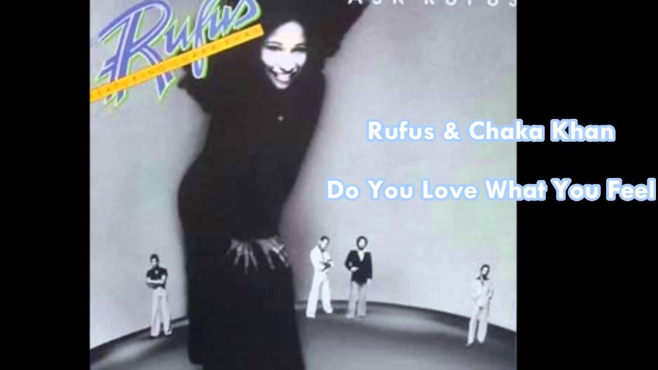 Rufus Chaka Khan Do You Love What You Feel