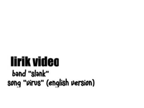 Lirik video slank - virus (english version)