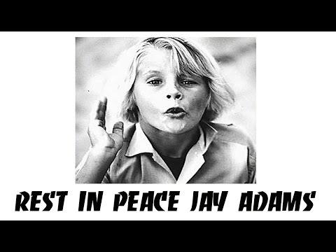 jay adams REST IN PEACE: DOG TOWN Z BOYZ VIDEO TRIBUTE