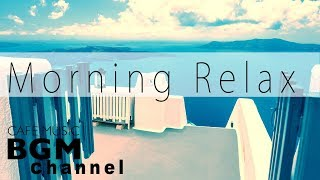 #Morning Jazz# Relaxing Cafe Music - Smooth Jazz Music For Study, Work, Relax