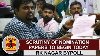 RK Nagar Bypoll | Scrutiny of nomination papers to begin today | Thanthi TV