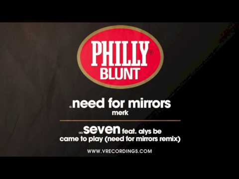 Seven feat Alys Be - Came To Play (Need For Mirrors remix) [Philly Blunt]