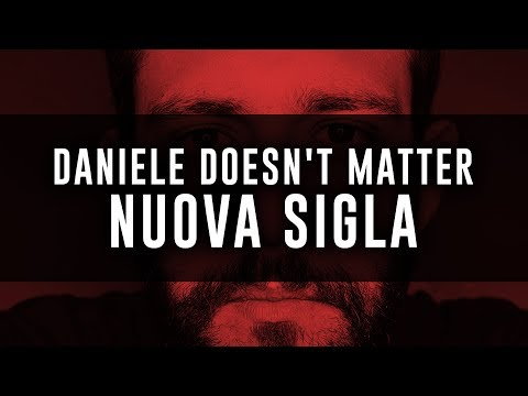 Daniele Doesn't Matter NUOVA SIGLA (completa) + LINK DOWNLOAD CANZONE