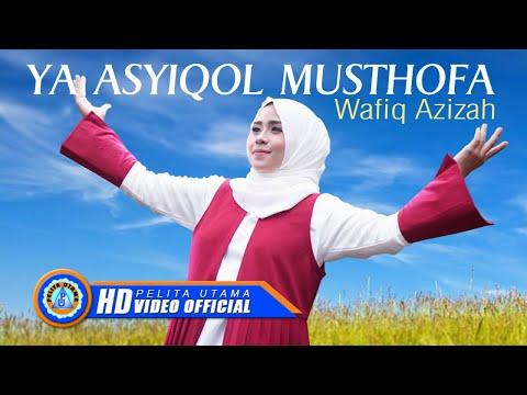 Download Wafiq Azizah - YA ASYIQOL MUSTHOFA      HD Mp4 baru