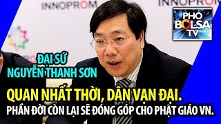 ĐS Nguyễn Thanh Sơn: Quan nhất thời, dân vạn đại. Phần đời còn lại sẽ đóng góp cho Phật Giáo VN.